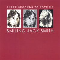 Three Seconds To Love Me — Smiling Jack Smith