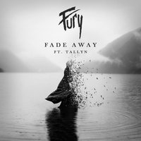 Fade Away — Fury, Tallyn