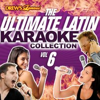 The Ultimate Latin Karaoke Collection, Vol. 6 — The Hit Crew