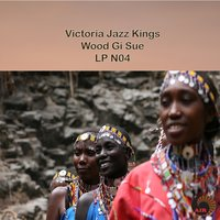 Wood Gi Sue — Victoria Jazz Kings