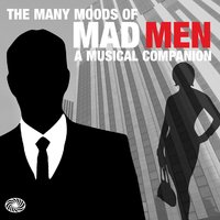 The Many Moods of Mad Men: A Musical Companion — Various Artists (The Many Moods Of Mad Men: A Musical Companion)