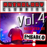 Anthology Clubbing 2011 Vol.4 — Embargo