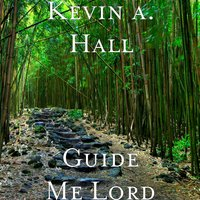 Guide Me Lord — Kevin a. Hall