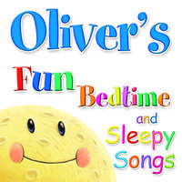 Fun Bedtime and Sleepy Songs For Oliver — Eric Quiram, Julia Plaut, Michelle Wooderson, Ingrid DuMosch, The London Fox Players