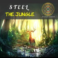 The Jungle — Steel