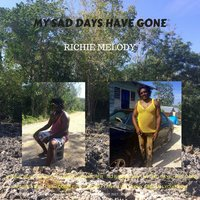 My Sad Days Have Gone — Richie Melody