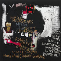 Everything's Beautiful — Miles Davis, Robert Glasper
