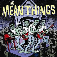 Out Come The Freaks — The Mean Things