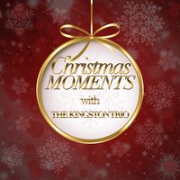 Christmas Moments With The Kingston Trio — The Kingston Trio