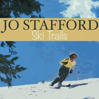 Ski Trails — Jo Stafford, Paul Weston