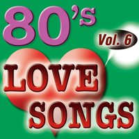 80'S Love Songs Vol.6 — The Eighty Ballad Group