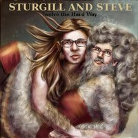 Twelve the Hard Way — Sturgill & Steve