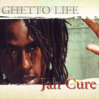 Ghetto Life — Jah Cure