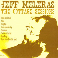 The Cottage Sessions — Jeff Meleras