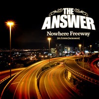 Nowhere Freeway — The Answer