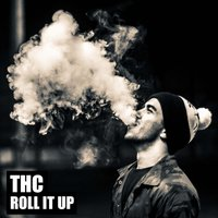 Roll It Up — THC
