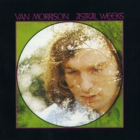 Astral Weeks — Van Morrison