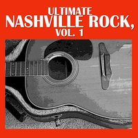 Ultimate Nashville Rock, Vol. 1 — сборник