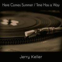 Here Comes Summer / Time Has a Way — Jerry Keller