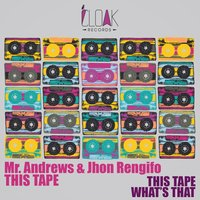This Tape — Jhon Rengifo, Mr. Andrews, Mr. Andrews, Jhon Rengifo