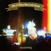 Soulshining — Cotton Blossom Band