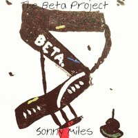The Beta Project — Sonny Miles