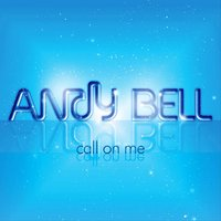 Call On Me — Andy Bell