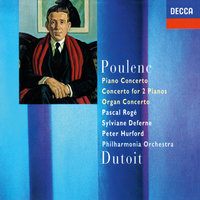 Poulenc: Piano Concerto; Concerto For Two Pianos; Organ Concerto — Charles Dutoit, Peter Hurford, Pascal Rogé, Sylviane Deferne