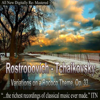 Rostropovich - Tchaikovsky, Variations on a Rococo Theme, Op. 33 — Мстислав Ростропович, USSR State Symphony Orchestra, Геннадий Рождественский