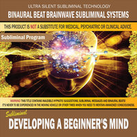 Developing a Beginner's Mind — Binaural Beat Brainwave Subliminal Systems