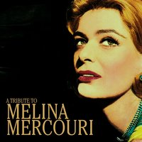 A Tribute to Melina Mercouri — сборник