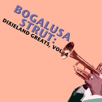 Bogalusa Strut: Dixieland Greats, Vol. 4 — сборник