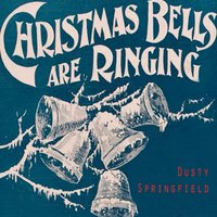 Christmas Bells Are Ringing — Dusty Springfield