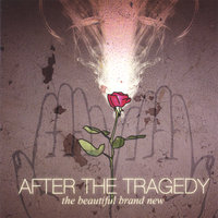 The Beautiful Brand New — After the Tragedy