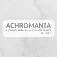 Achromania - A Journey Through White Label Trance, Vol. 6 — сборник