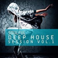 Soulful Deep House Session, Vol.1 — сборник