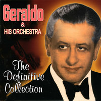 The Definitive Collection — Geraldo & His Orchestra, Geraldo and His Orchestra