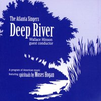 Deep River — The Atlanta Singers