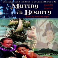 Mutiny on the Bounty — Bronislau Kaper, Bronislau Kaper and the MGM Symphony Orchestra