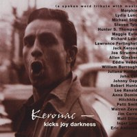Kerouac - Kicks Joy Darkness (a Spoken Word Tribute With Music) — сборник