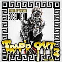 Trap'd Out 2 — Sosamann
