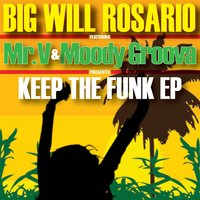 Keep the Funk EP — Big Will Rosario