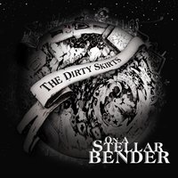 On a Stellar Bender — The Dirty Skirts
