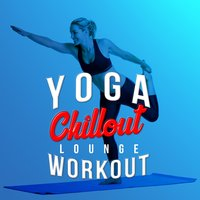 Yoga Chillout Lounge Workout — Fitness Chillout Lounge Workout