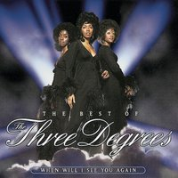The Best Of The Three Degrees:  When Will I See You Again — The Three Degrees