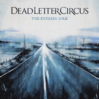 The Endless Mile — Dead Letter Circus