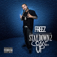 Stay Down To Come Up — Freez