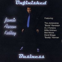 Unfinished Business — Jamie Aaron Kelley