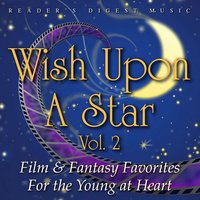 Wish Upon A Star, Vol. 2 (Film & Fantasy Favorites For The Young At Heart) — сборник