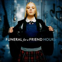 Hours — Funeral For A Friend